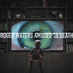 Roger Waters_Amused To Death - Legacy Edition