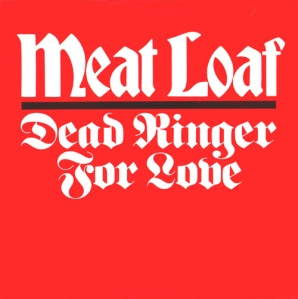 Meat Loaf_Dead Ringer For Love