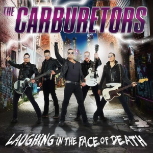 The Carburetors_Laughing In The Face Of Death