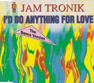 Jam Tronik_I'd Do Anything For Love
