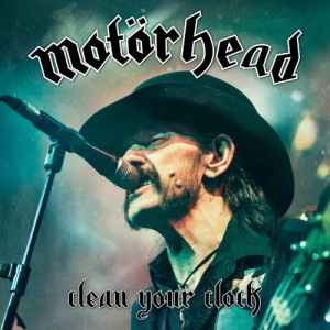 Motörhead_Clean Your Clock