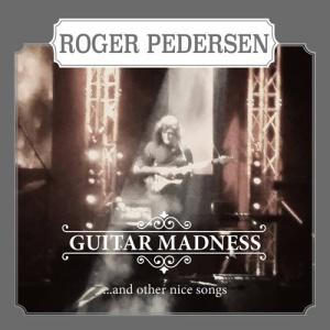 Roger Pedersen_Guitar Madness