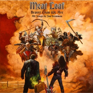 Meat Loaf_Braver Than We Are