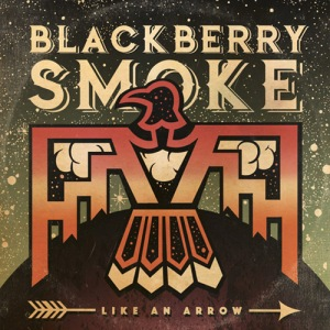 blackberry-smoke_like-an-arrow