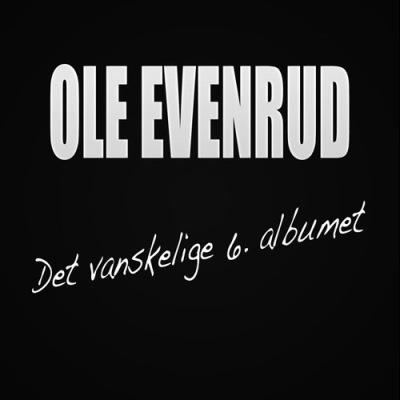 ole-evenrud_det-vanskelige-6-albumet
